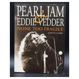 Pearl Jam & Eddie Vedder None Too Fragile