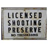 """Licensed Shooting Preserve No Trespassing"""
