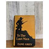 """1922 """"To The Last Man"""" by Zane Grey"""