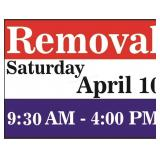 Removal-Saturday, April 10 from 9:30AM-4:00 PM