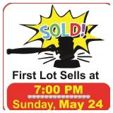 1st Lot Sells at 7:00 PM on May 24