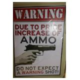 NEW METAL SIGN (DO NOT EXPECT WARNING SHOT)