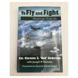 To Fly and Fight autographed Col Clarence Anderson