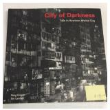 City of Darkness Life in Kowloon Walled City by