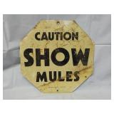 "12"" x 12"" Caution Show Mules Metal Sign"