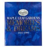 Maple Leaf Gardens Memories & Dreams 1931-1999