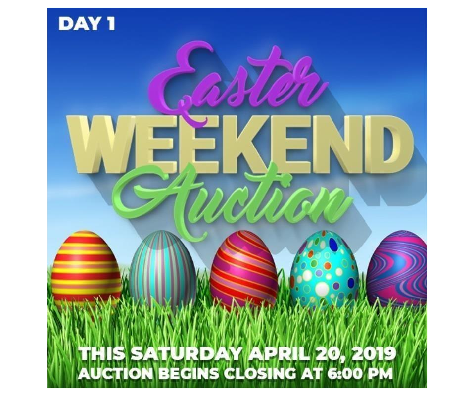 b0efd6ba78d Easter Weekend Auction (Day 1) Saturday April 20, 2019