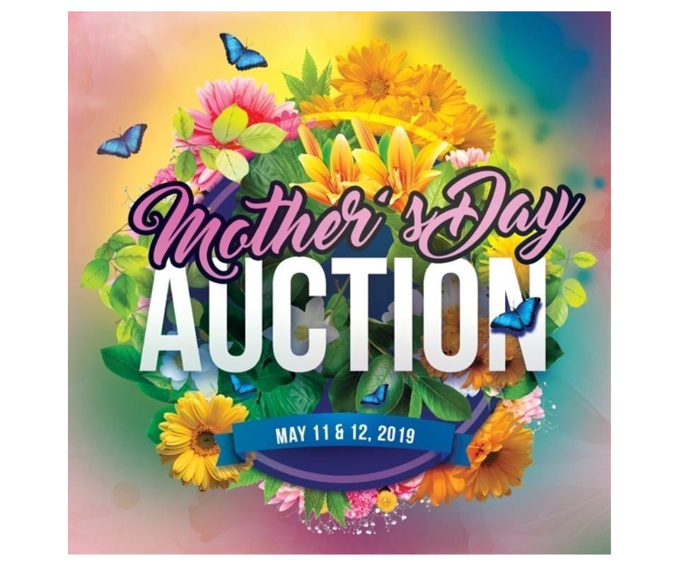22cb9f8c299a Mother's Day Weekend Auction (Day 2) Sun. May 12, 2019