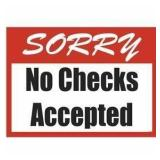 WE DO NOT ACCEPT CHECKS!!