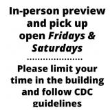 Preview & Pick Up Open Fridays & Saturdays