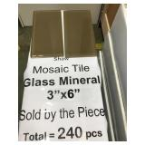 3x6 Mosaic tile by the piece  x 240