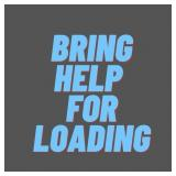 BRING YOUR LOADING HELP *Read, don