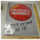 Metal Sign - Politically Incorrect