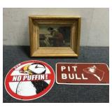 Antique Painting, Pit Bull Sign, & Puffin Sign