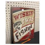 """12 X 17"""" EMBOSSED SIGN - WISHIN I WAS FISHIN"""
