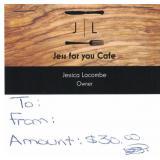$30 Gift Certificate Jess for You Café Hillsburgh