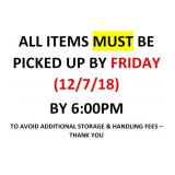 ALL ITEMS MUST BE PICKED UP BY THURSDAY, DEC 7