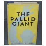 Pierrepont Noyes. The Pallid Giant. 1st.