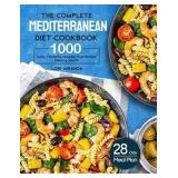 The Complete Mediterranean Diet Cookbook: 1000