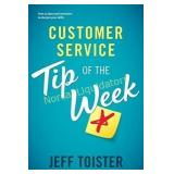 Customer Service Tip of the Week: Over 52 ideas