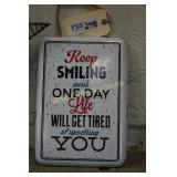 """Keep smiling tin sign approximately 12""""x9"""""""