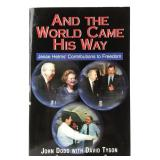 And the World Came His Way Jesse Helms