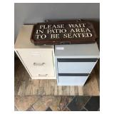 (2) FILE CABINETS & PLEASE WAIT SIGN