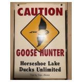 Caution Goose Hunter Sign