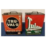 (2) Two Gallon Tru Val-U & Tulane Motor Oil cans