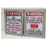 (2) WARNING NO TRESPASSING Tin Signs
