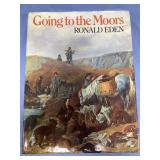 "Hard cover book ""Going to The Moors"" By Ronald Ede"
