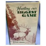 "Hardback book, ""Hunting Our Biggest Game"""