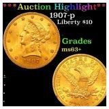 *Highlight* 1907-p Liberty $10 Grades Select+ Unc