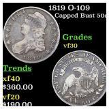1819 O-109 Capped Bust 50c Grades vf++
