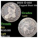 1825 O-102 Capped Bust 50c Grades vg+