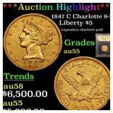 *Highlight* 1847 C Charlotte 9E Liberty $5 Graded