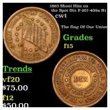 1863 Shoot Him on the Spot Dix F-207-409a R1 cwt G