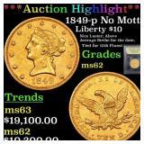 *Highlight* 1849-p No Motto Liberty $10 Graded Sel