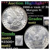*Highlight* 1886-o vam 17 R6 Morgan $1 Graded ms62