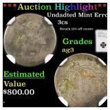 *Highlight* Undadted Mint Error 3cs Graded ag3