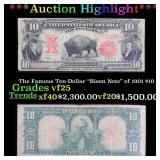 "***Auction Highlight*** The Famous Ten-Dollar ""Bis"