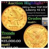 *Highlight* 1903-p Near TOP POP! Liberty $2 1/2 Gr