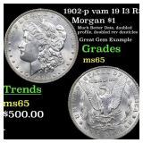 1902-p vam 19 I3 R5 Morgan $1 Grades GEM Unc