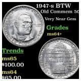1947-s BTW Old Commem 50c Grades Choice+ Unc