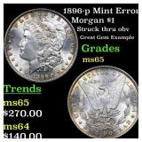 1896-p Mint Error Morgan $1 Grades GEM Unc