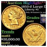 *Highlight* 1853-d Large D Liberty $5 Graded Selec