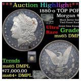 *Highlight* 1880-o TOP POP! Morgan $1 Graded ms65