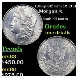 1878-p 8tf vam 12 I3 R4 Morgan $1 Grades Unc Detai