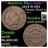 *Highlight* 1814 S-295 Classic Head 1c Graded au58