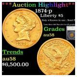 *Highlight* 1874-p Liberty $5 Graded au58
